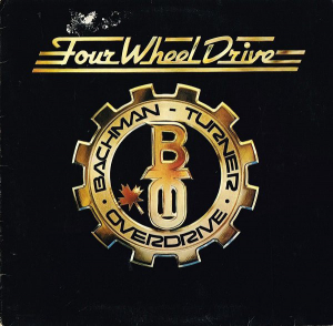 Bachman-Turner Overdrive (1975) ‎– Four Wheel Drive