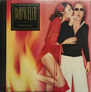 Bob Welch (1977) ‎– French Kiss