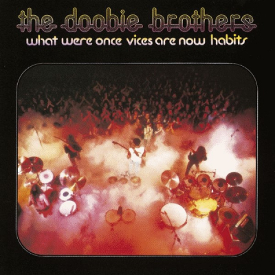 The Doobie Brothers (1974) ‎– What Were Once Vices Are Now Habits