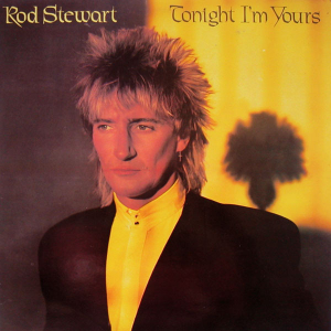 Rod Stewart (1981) ‎– Tonight I'm Yours