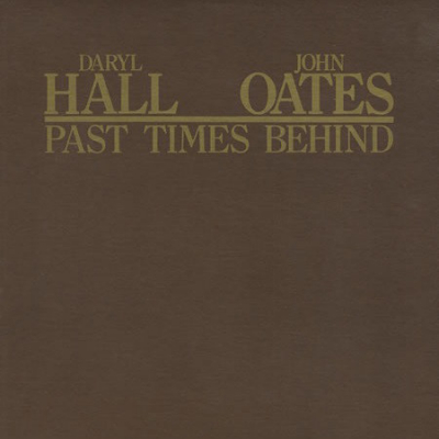 Daryl Hall & John Oates (1977) ‎– Past Times Behind