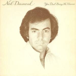 Neil Diamond (1978) ‎– You Don't Bring Me Flowers