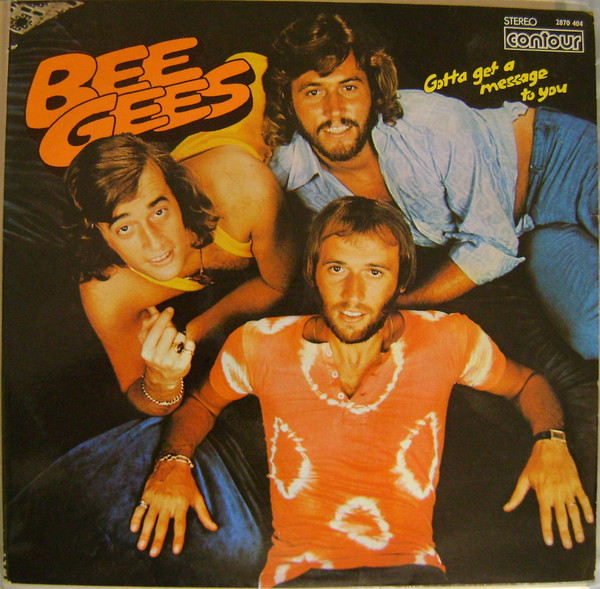 The Bee Gees (1974) ‎– Gotta Get A Message To You