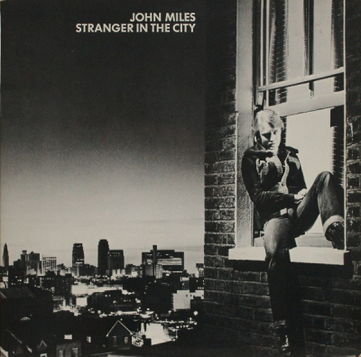 John Miles (1976) ‎– Stranger In The City