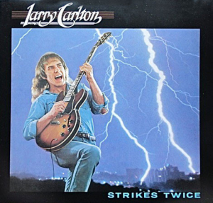 Larry Carlton (1980) ‎– Strikes Twice
