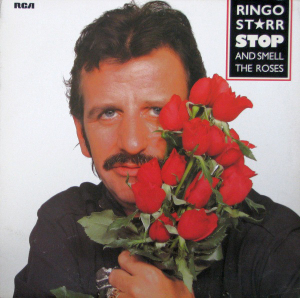Ringo Starr (1981) ‎– Stop And Smell The Roses