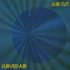 Curved Air (1973) ‎– Air Cut