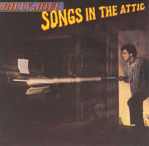 Billy Joel (1981) ‎– Songs In The Attic